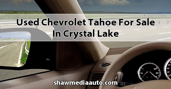 Used Chevrolet Tahoe for sale in Crystal Lake
