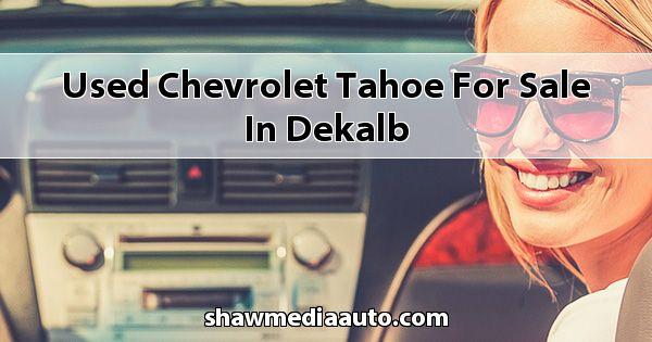 Used Chevrolet Tahoe for sale in Dekalb