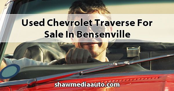Used Chevrolet Traverse for sale in Bensenville