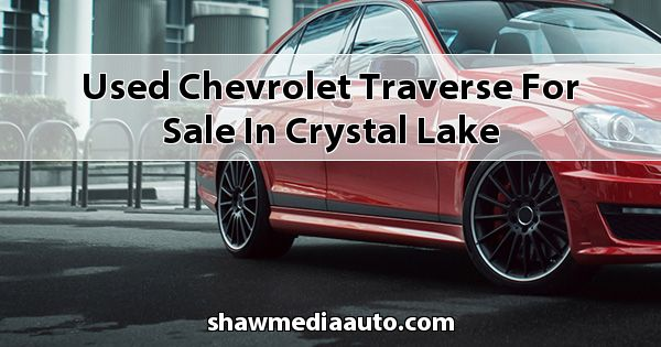 Used Chevrolet Traverse for sale in Crystal Lake