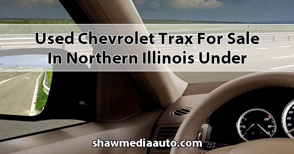 Used Chevrolet Trax for sale in Northern Illinois under $5000