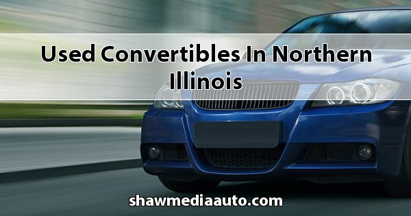 Used Convertibles in Northern Illinois