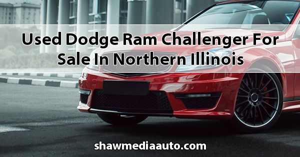 Used Dodge RAM Challenger for sale in Northern Illinois