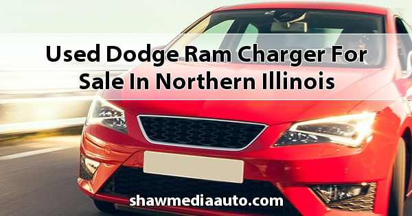 Used Dodge RAM Charger for sale in Northern Illinois