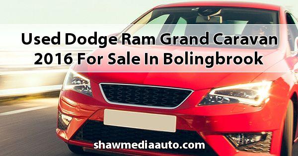 Used Dodge RAM Grand Caravan 2016 for sale in Bolingbrook