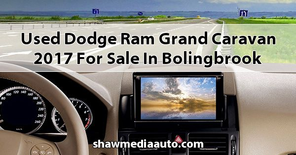 Used Dodge RAM Grand Caravan 2017 for sale in Bolingbrook