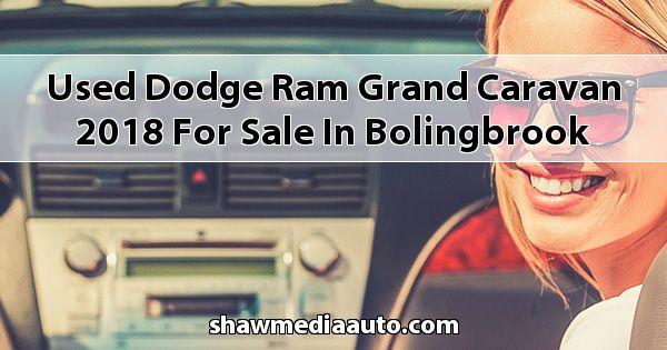 Used Dodge RAM Grand Caravan 2018 for sale in Bolingbrook