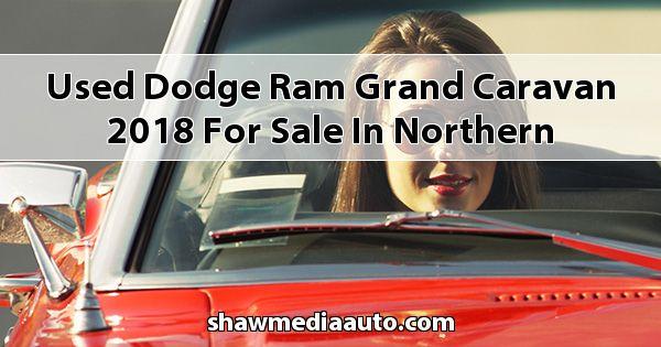 Used Dodge RAM Grand Caravan 2018 for sale in Northern Illinois