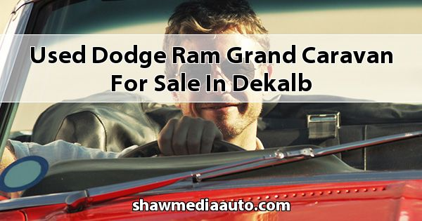 Used Dodge RAM Grand Caravan for sale in Dekalb