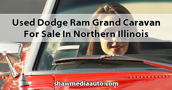 Used Dodge RAM Grand Caravan for sale in Northern Illinois