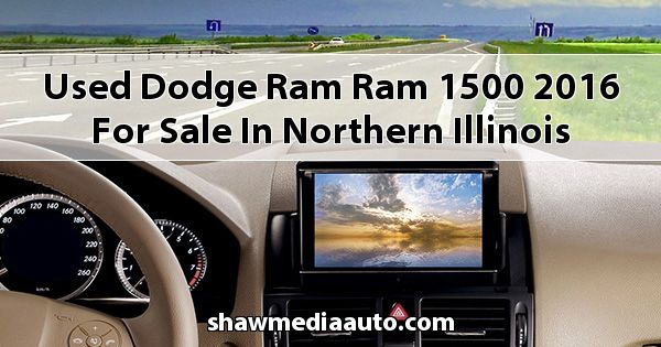 Used Dodge RAM Ram 1500 2016 for sale in Northern Illinois