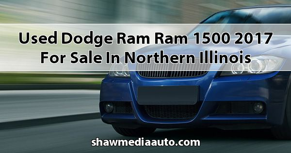Used Dodge RAM Ram 1500 2017 for sale in Northern Illinois