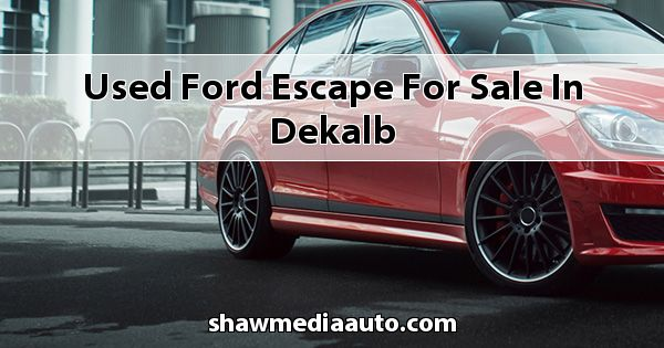 Used Ford Escape for sale in Dekalb