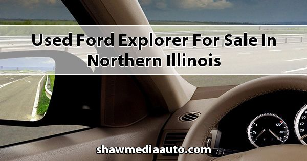 Used Ford Explorer for sale in Northern Illinois