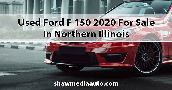Used Ford F-150 2020 for sale in Northern Illinois