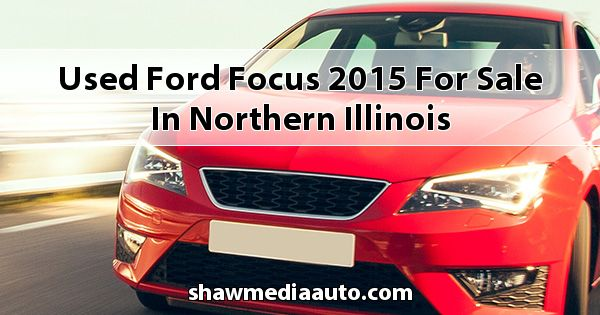 Used Ford Focus 2015 for sale in Northern Illinois