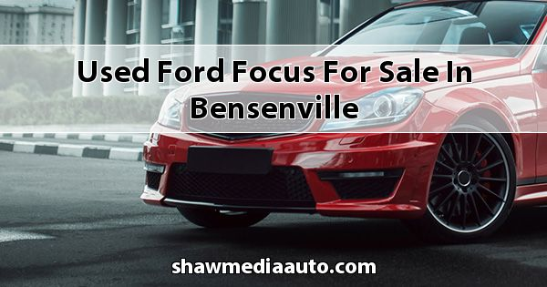 Used Ford Focus for sale in Bensenville