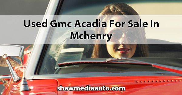 Used GMC Acadia for sale in Mchenry