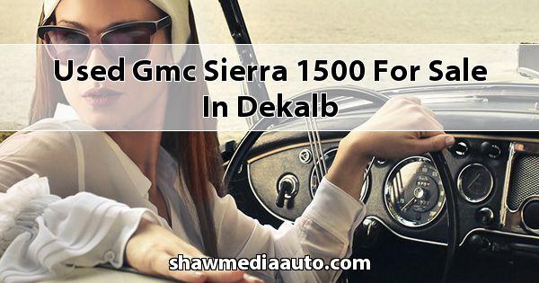Used GMC Sierra 1500 for sale in Dekalb
