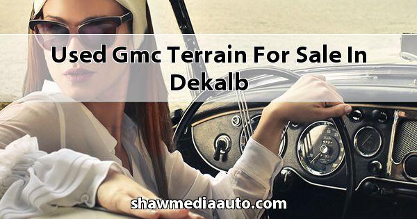 Used GMC Terrain for sale in Dekalb