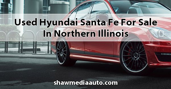 Used Hyundai Santa Fe for sale in Northern Illinois