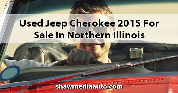 Used Jeep Cherokee 2015 for sale in Northern Illinois