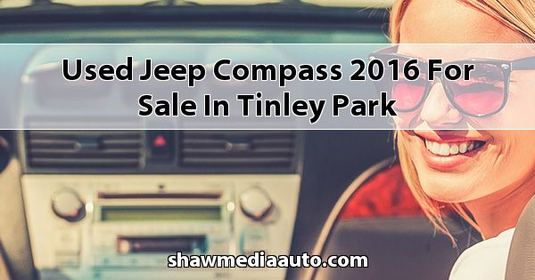 Used Jeep Compass 2016 for sale in Tinley Park