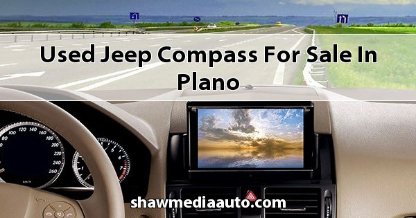 Used Jeep Compass for sale in Plano