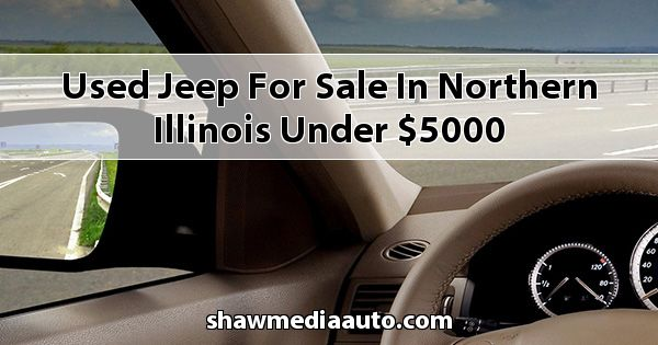 Used Jeep for sale in Northern Illinois under $5000