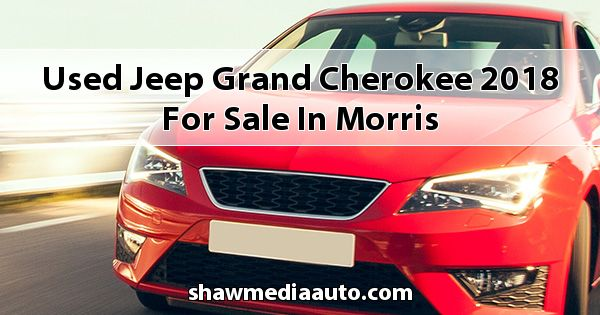 Used Jeep Grand Cherokee 2018 for sale in Morris