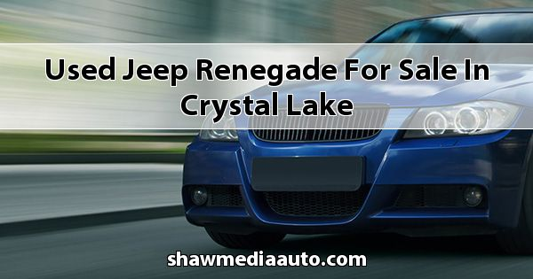 Used Jeep Renegade for sale in Crystal Lake