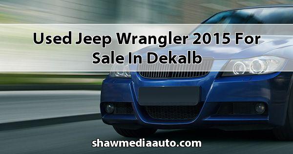 Used Jeep Wrangler 2015 for sale in Dekalb