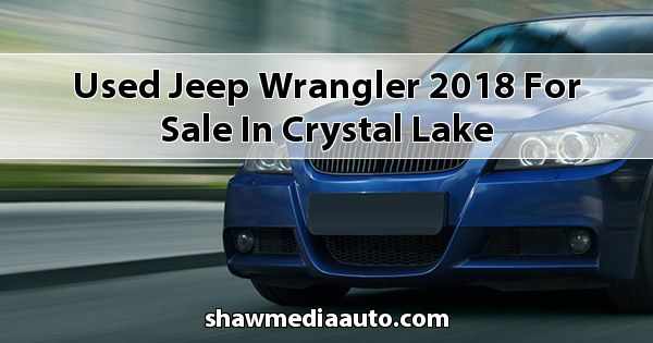 Used Jeep Wrangler 2018 for sale in Crystal Lake