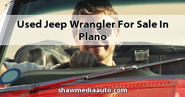 Used Jeep Wrangler for sale in Plano