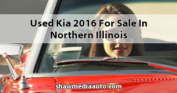 Used Kia 2016 for sale in Northern Illinois