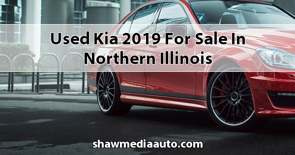 Used Kia 2019 for sale in Northern Illinois