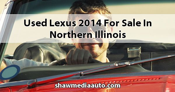 Used Lexus 2014 for sale in Northern Illinois