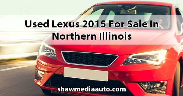 Used Lexus 2015 for sale in Northern Illinois