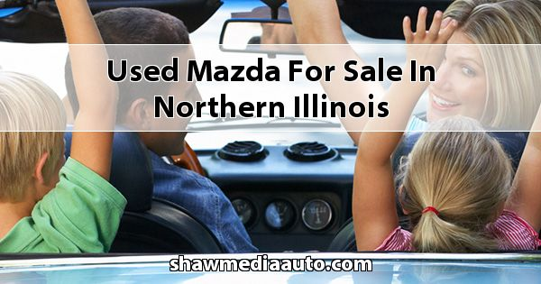 Used Mazda for sale in Northern Illinois