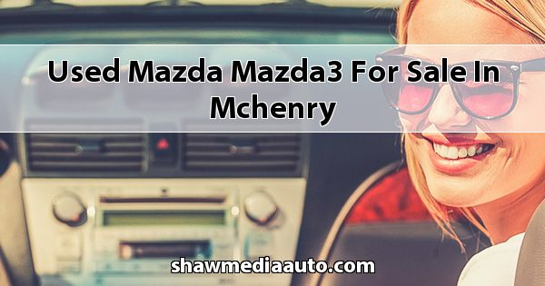 Used Mazda Mazda3 for sale in Mchenry