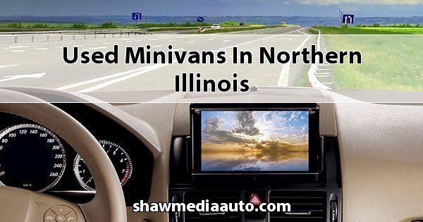 Used Minivans in Northern Illinois