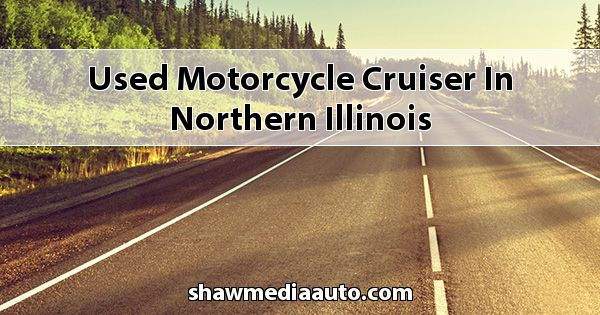 Used Motorcycle - Cruiser in Northern Illinois