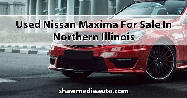 Used Nissan Maxima for sale in Northern Illinois