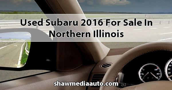 Used Subaru 2016 for sale in Northern Illinois