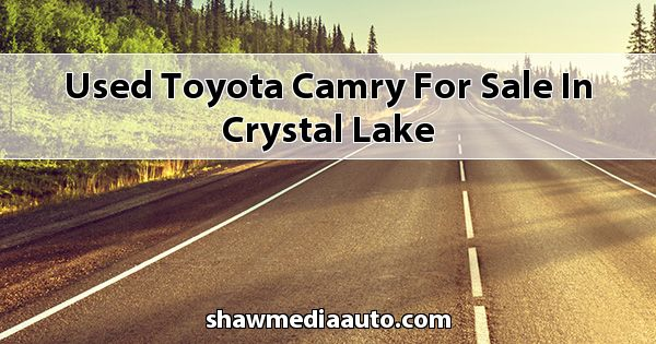 Used Toyota Camry for sale in Crystal Lake