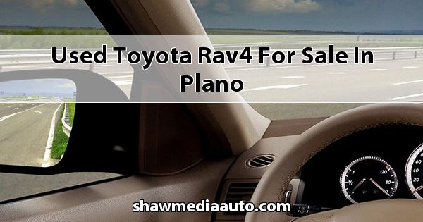 Used Toyota RAV4 for sale in Plano