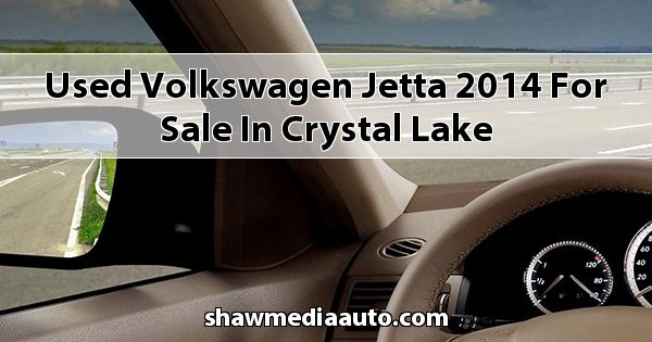 Used Volkswagen Jetta 2014 for sale in Crystal Lake