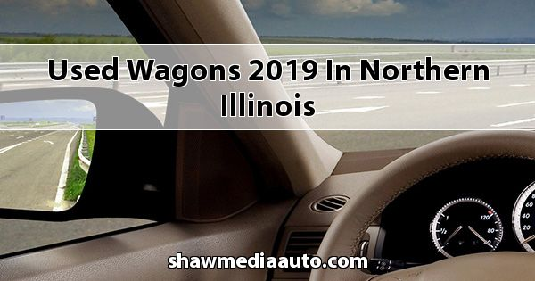 Used Wagons 2019 in Northern Illinois