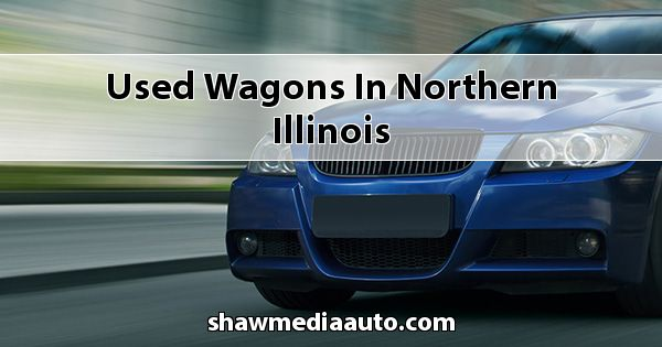 Used Wagons in Northern Illinois